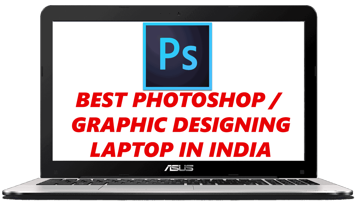 best photoshop graphic designing laptop india 2020